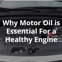 Motor Oil is Essential for a Healthy Engine